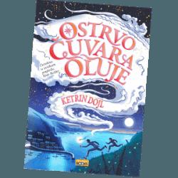 OSTRVO ČUVARA OLUJE – čarobna knjiga o magiji odrastanja